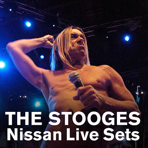 Nissan Live Sets by The Stooges