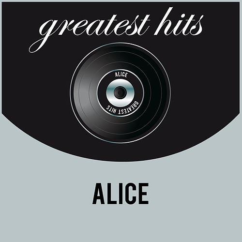 Greatest Hits von Alice