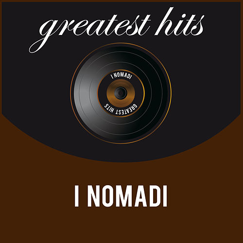 Greatest Hits de I Nomadi