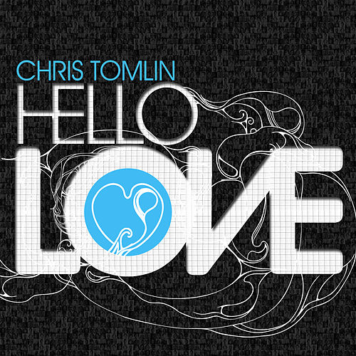 Hello Love de Chris Tomlin