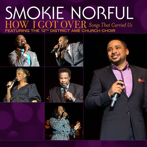 How I Got Over...Songs That Carried Us de Smokie Norful