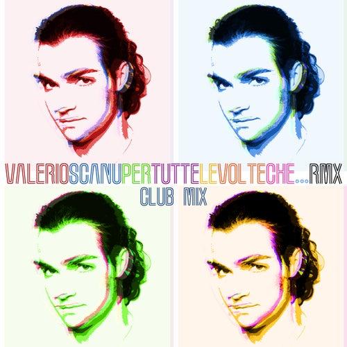 Per Tutte Le Volte Che...RMX (Club Mix) di Valerio Scanu