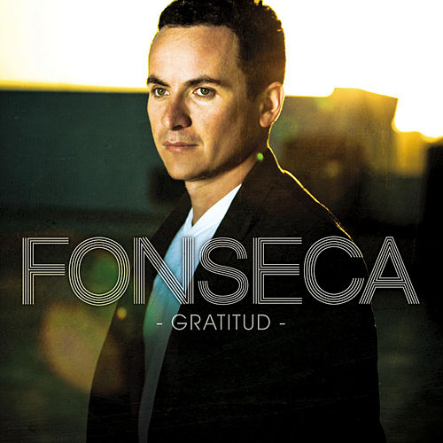 Gratitud (Microsoft Exclusive) by Fonseca