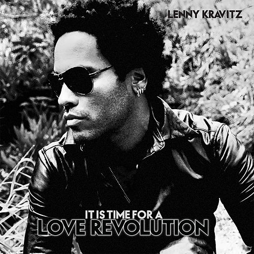 It Is Time For A Love Revolution de Lenny Kravitz