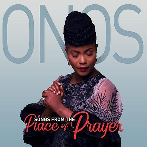 Onos - Songs From The Place Of Prayer by Onos