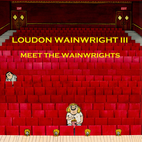 Meet the Wainwrights de Loudon Wainwright III