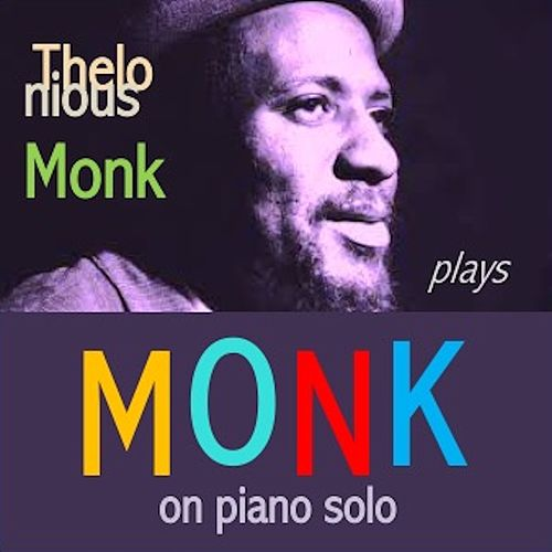 Thelonious Monk plays Monk on Piano Solo by Thelonious Monk