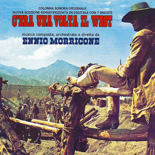 C'era una volta il west (Original Motion Picture Soundtrack) (Remastered) by Ennio Morricone