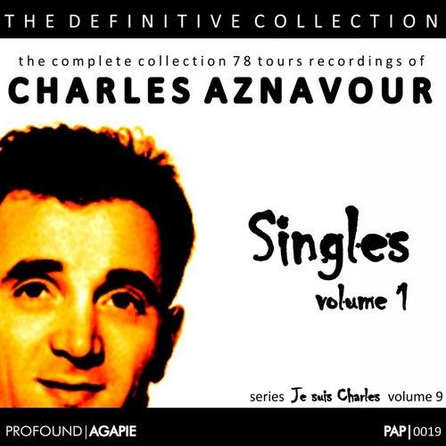 Je Suis Charles, Volume 9; Singles, Volume 1 de Charles Aznavour