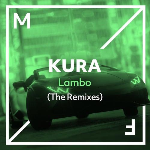 Lambo (The Remixes) by Kura