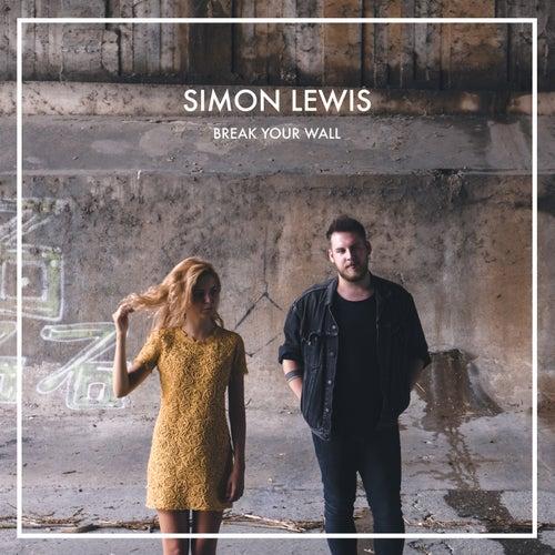 Break Your Wall von Simon Lewis