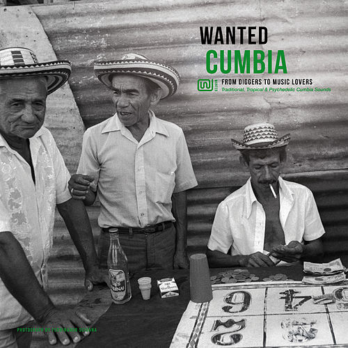 Wanted Cumbia: From Diggers to Music Lovers de Various Artists