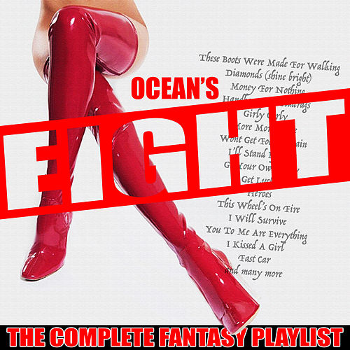 Oceans Eight - The Complete Fantasy Playlist by Various Artists