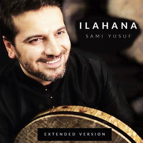 Ilahana (Extended Version) by Sami Yusuf