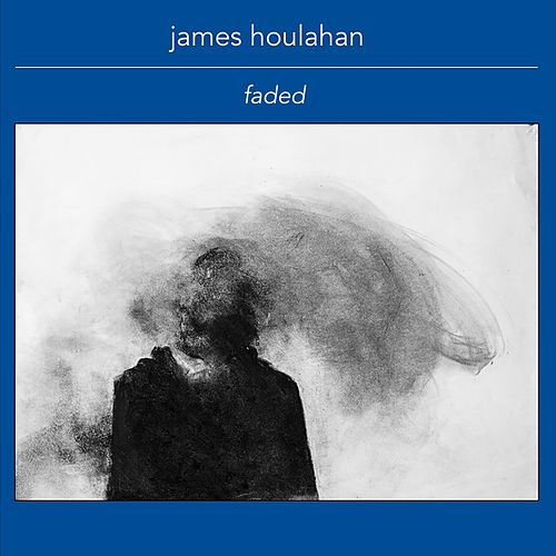 Faded de James Houlahan