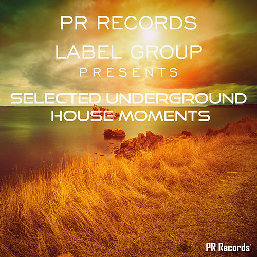PR Records Label Group Presents selected underground house moments - EP by Various Artists