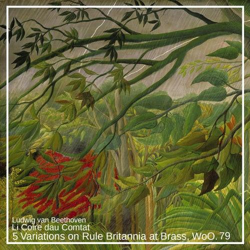 5 Variations on Rule Britannia at Brass, WoO. 79 von Li Coire dau Comtat