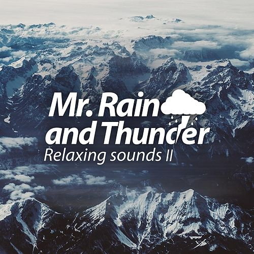 Relaxing Sounds II by Mr. Rain and Thunder