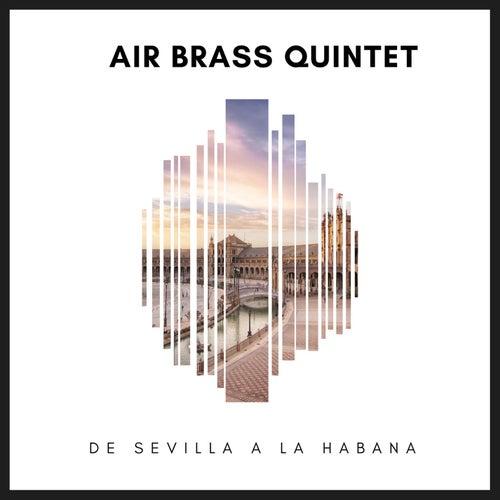 De Sevilla a la Habana de Air Brass Quintet