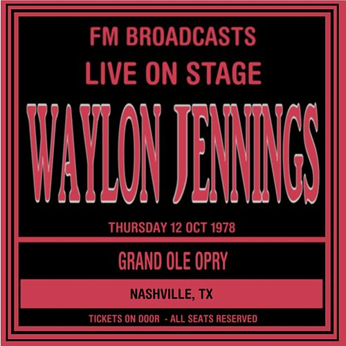 Live On Stage FM Broadcast -  Grand Ole Opry,  Nashville Texas 12th October 1978 de Waylon Jennings