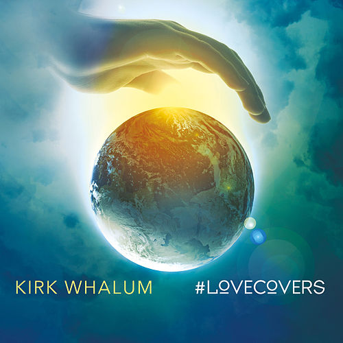 #Lovecovers by Kirk Whalum