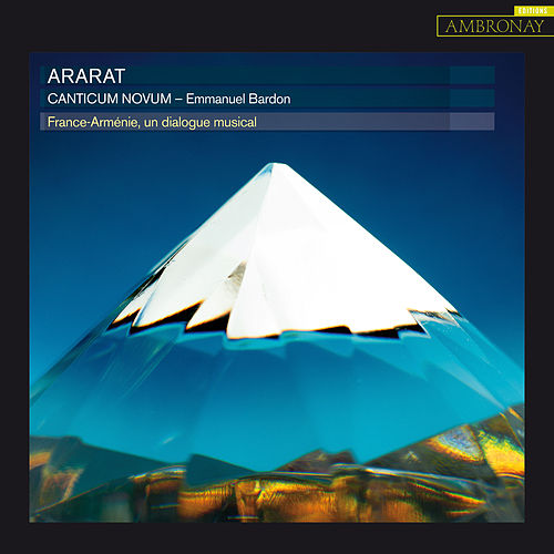 Ararat (France-Arménie, un dialogue musical) de Canticum Novum
