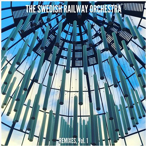 Remixes, Vol. 1 by The Swedish Railway Orchestra