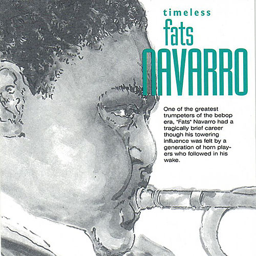 Timeless: Fats Navarro by Fats Navarro