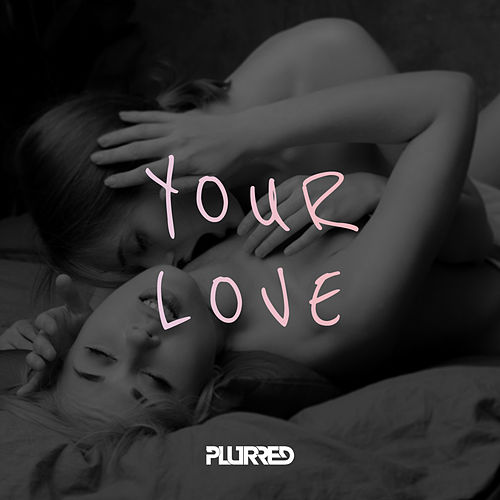 Your love by Plurred