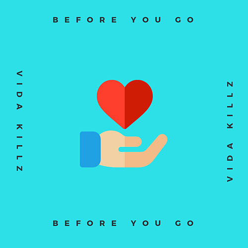 Before You Go by Vida Killz