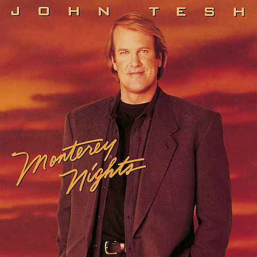 Monterey Nights by John Tesh