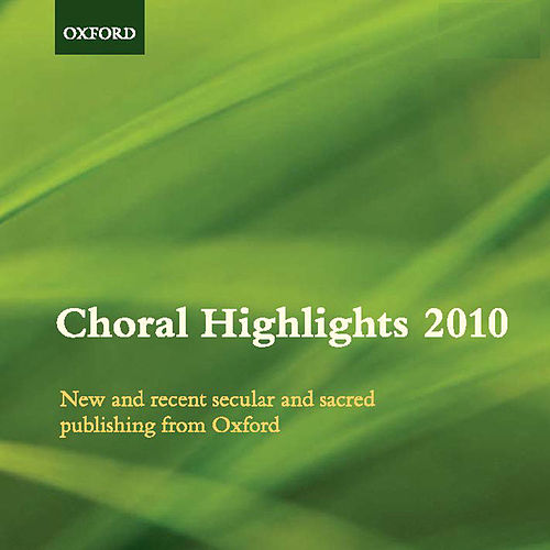 Choral Highlights 2010 by The Oxford Choir