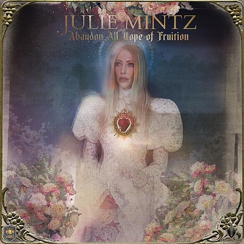 Abandon All Hope of Fruition de Julie Mintz