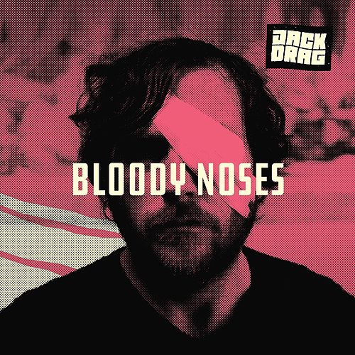 Bloody Noses by Jack Drag