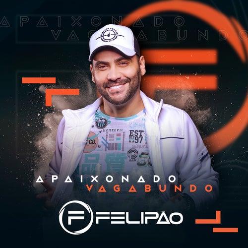 Apaixonado Vagabundo by Felipão