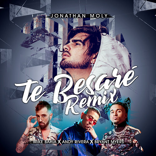 Te Besaré (Salsa Remix) [feat. Mike Bahia & Andy Rivera] by Jonathan Moly