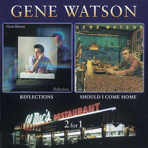 Reflections / Should I Come Home de Gene Watson