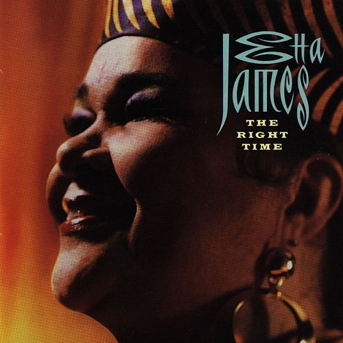 The Right Time by Etta James