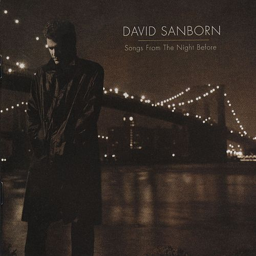 Songs From The Night Before de David Sanborn