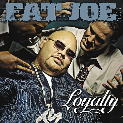 Loyalty van Fat Joe