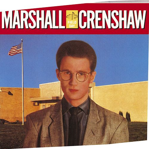 Field Day de Marshall Crenshaw