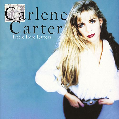 Little Love Letters by Carlene Carter