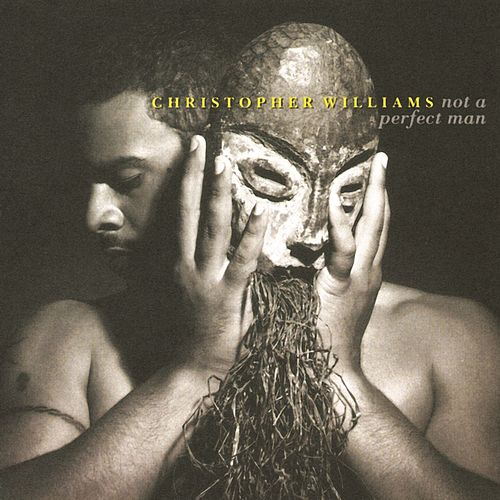 Not A Perfect Man de Christopher Williams