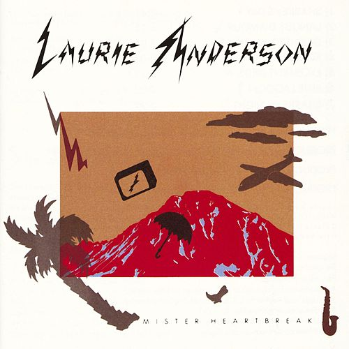 Mister Heartbreak de Laurie Anderson