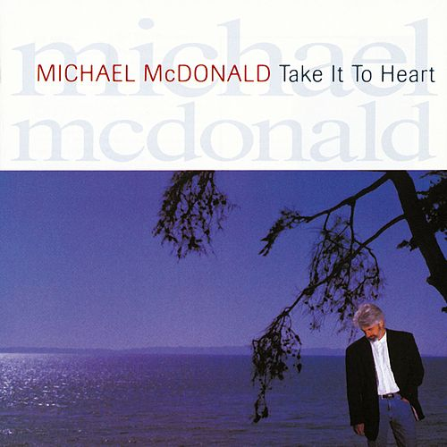 Take It To Heart de Michael McDonald