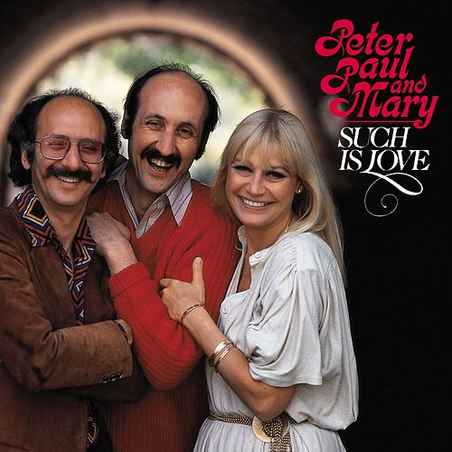 Such Is Love de Peter, Paul and Mary