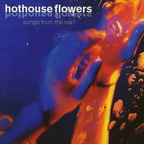 Songs From The Rain von Hothouse Flowers