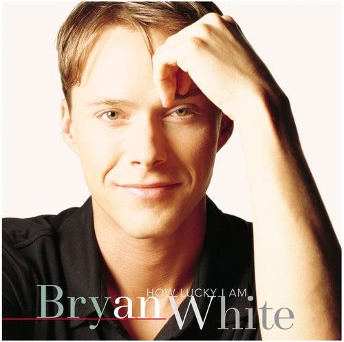 How Lucky I Am von Bryan White