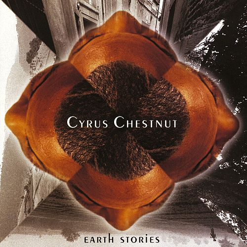 Earth Stories von Cyrus Chestnut
