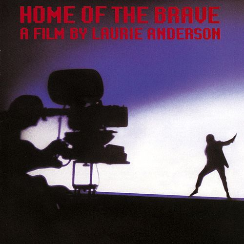 Home Of The Brave de Laurie Anderson